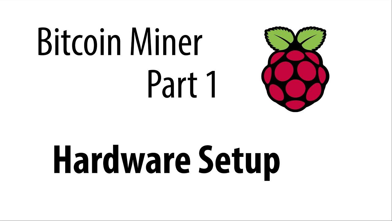 Bitcoin Miner Tutorial - Hardware Setup - YouTube