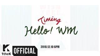 [Teaser] HELLO! WM _ 'Timing(타이밍)' MV Teaser