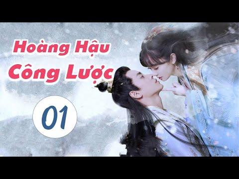 HOÀNG HẬU CÔNG LƯỢC  [Thuyết Minh]   Phim Ngôn Tình Cổ Trang Ngọt Ngào 2021
