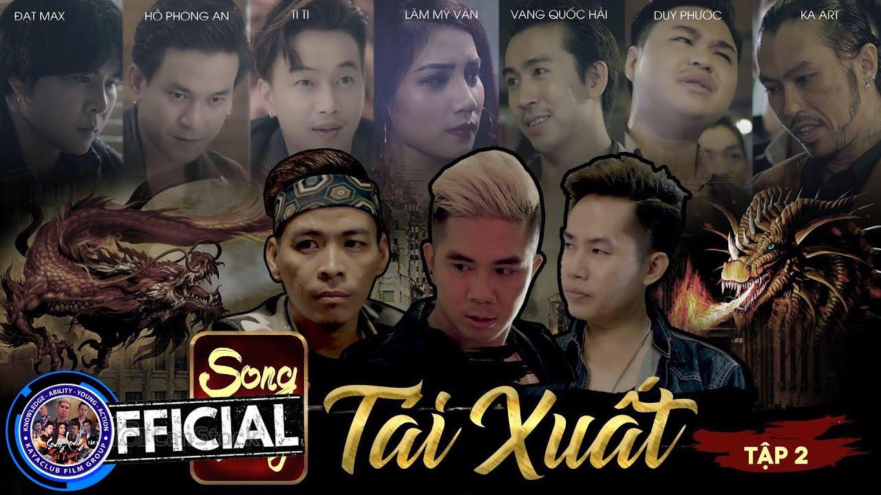 SONG LONG TÁI XUẤT - TẬP 2 | Khánh Đơn, Khánh Trung, TiTi, Duy Phước, Ka Art, Ti Gôn Kaya