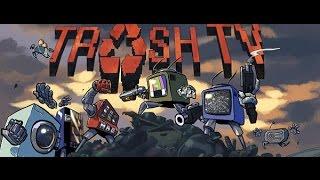 Trash TV Gameplay part 1: Serenity now