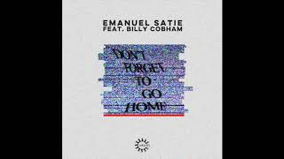 Emanuel Satie Feat. Billy Cobham 'Don't Forget To Go Home ...