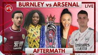 Burnley vs Arsenal | Aftermath with Pippa & Helen