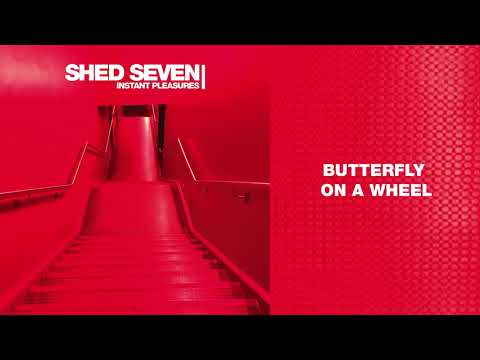 Shed Seven - Butterly On A Wheel (Official Audio)