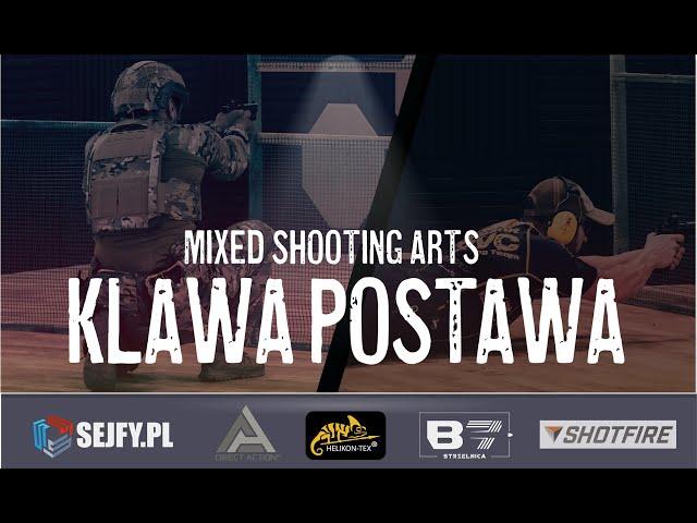 Mixed Shooting Arts - III. Klawa Postawa