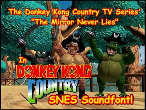 The Mirror Never Lies (Donkey Kong Country TV/DKC Video Game Soundfont Style)