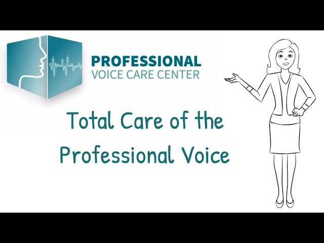 Total Care Of The Professional Voice - Professional Voice Care Center