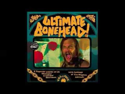 Various ‎– Ultimate Bonehead! Vol.1 A Supreme Gumbo Of US Thumpin' Crunchin' Heaviness Psych 1969-76