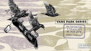 LIVE: Chelles, France | 2019 Pro Tour Finals, 2019 Vans Park Series