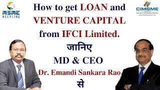 How to get LOAN and VENTURE CAPITAL from IFCI Limited जानिए MD CEO Dr Emandi Sankara Rao से