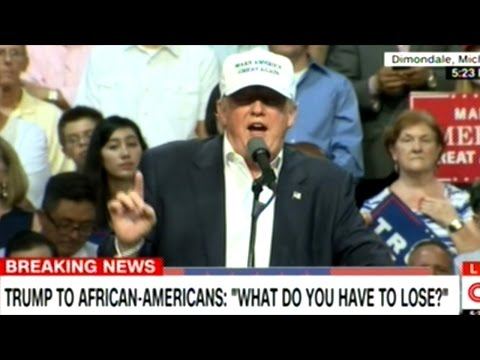 """Trump """"I'm Asking For The Vote Of Every Single African American Citizen! What Have You Got To Lose?"""""""
