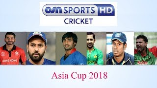 OSN Sports Cricket HD live telecast Asia Cup 2018 in MENA Countries