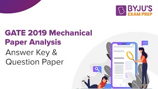 GATE 2019 Mechanical Paper Analysis: Answer Key & Question Paper