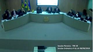 Sessão Orinária nº 61/2018. Transmissão na íntegra dos julgamentos do Tribunal Regional Eleitoral de Sergipe TRE-SE.