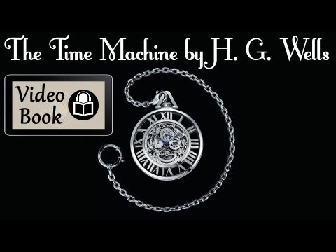 The Time Machine by H. G.  Wells, Complete unabridged audiobook