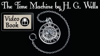 Video The Time Machine by H. G.  Wells, Complete unabridged audiobook download MP3, 3GP, MP4, WEBM, AVI, FLV September 2017