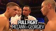 Moves like Naz? Dennis McCann v Georgi Georgiev full fight