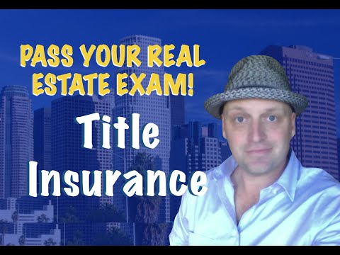 Title Insurance - Pass the Real Estate Exam!
