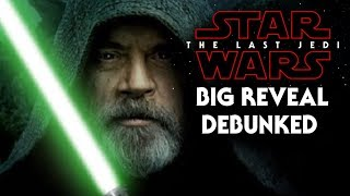 Star Wars The Last Jedi Big Reveal Debunked!
