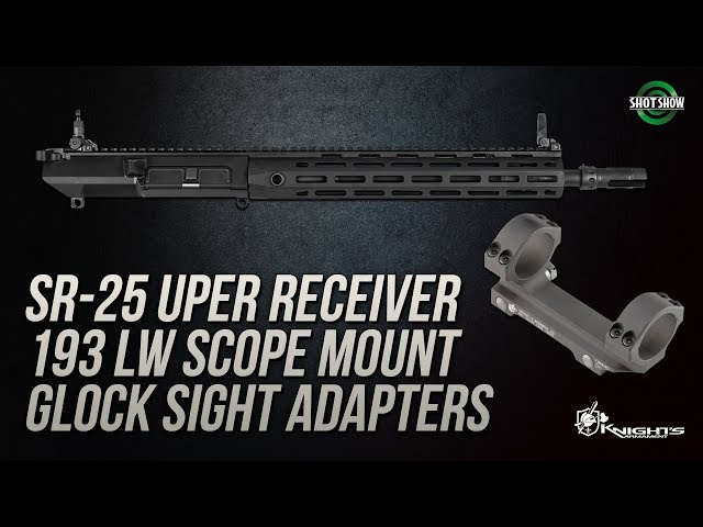 Knight's Armament SR-25, 193 LW Mount and Glock Sight Adapters - SHOT Show 2019
