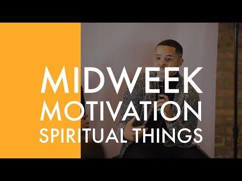 Midweek Motivation |  Spiritual Things