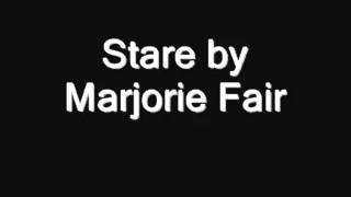 Marjorie Fair - Stare (with lyrics)