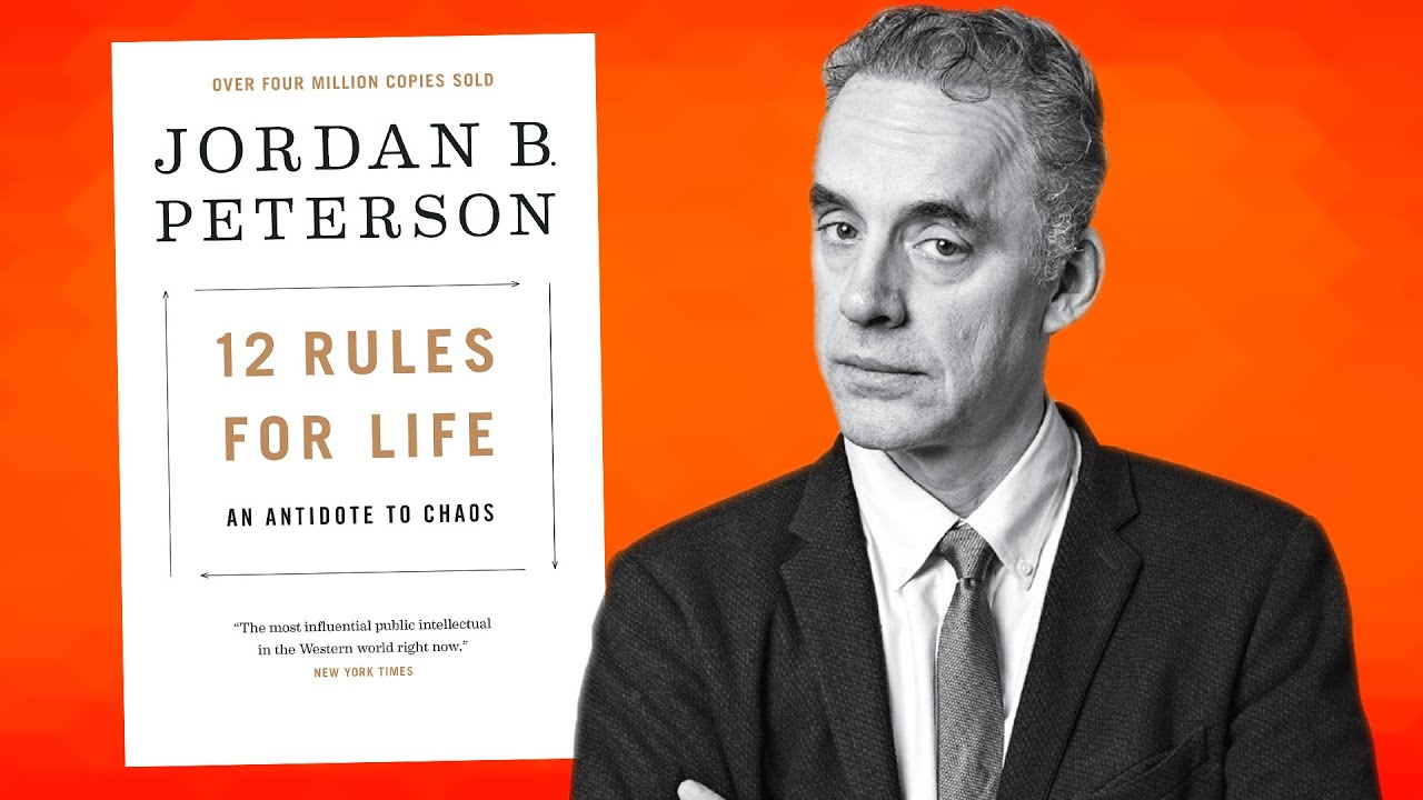 Dr. Jordan Peterson Explains 12 Rules For Life In 12 Minutes - YouTube
