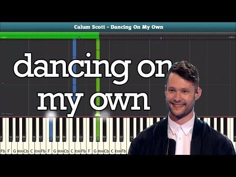 Dancing On My Own (Calum Scott) Piano Sheet Music - Easy Piano Tutorial