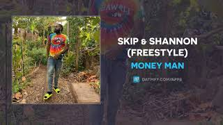 Money Man - Skip & Shannon (Freestyle)
