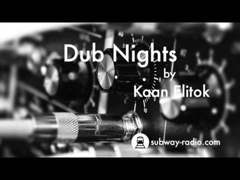 Kaan Elitok - Dub Nights 01 / subway-radio.com