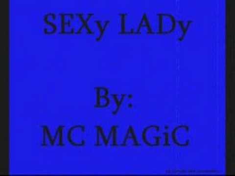 SEXy LADy By: MC MAGiC.