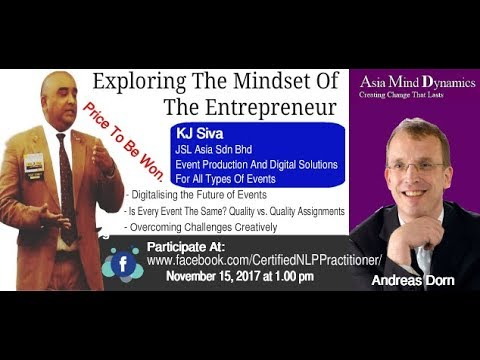 Asia Mind Dynamics - Exploring The Mindset of the Entrepreneur, With KJ Siva of JSL Asia Sdn Bhd