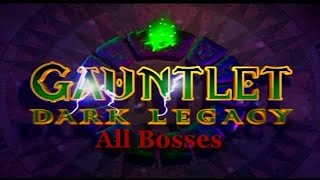 Gauntlet Dark Legacy All Bosses PS2