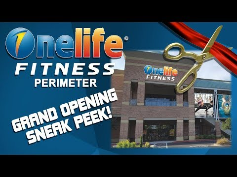 Onelife Fitness - Perimeter:  GRAND OPENING SNEAK PEAK!