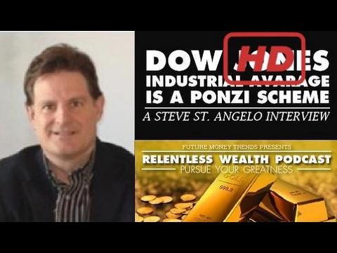 [Full] Dow Jones Industrial Average is a Ponzi Scheme - Steve St Angelo