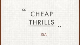 LYRIC VDO : Sia - Cheap Thrills (Without Sean Paul Version)