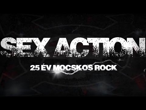Sex Action - 25 év Mocskos Rock - Jubileumi koncert - (full video) - 2015