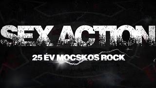 Sex Action - 25 év Mocskos Rock - Jubileumi koncert - (full video) - 2015