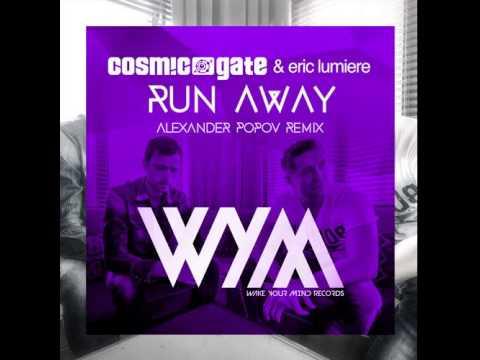 Cosmic Gate and Eric Lumiere - Run Away (Alexander Popov Remix)