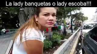 La lady banquetas o lady escoba!!!