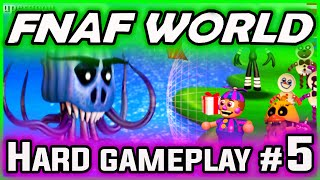 FNAF World Gameplay HARD FIXED PARTY Part 5 | Fnaf World Bosses | FNAF World Walkthrough Part 5