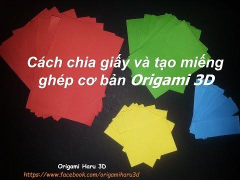Cách chia giấy và gấp miếng ghép origami 3D- Dividing and folding 3D Origami Pieces