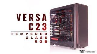 Thermaltake Versa C23 Tempered Glass RGB Chassis