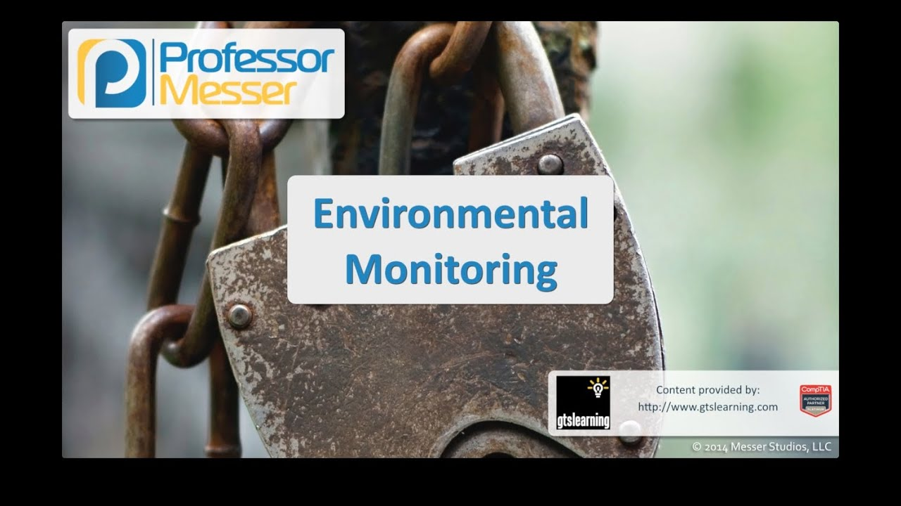 Environmental Monitoring - CompTIA Security+ SY0-401: 2.7