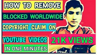 How To Remove Blocked Worldwide Copyright Claim On YouTube Videos