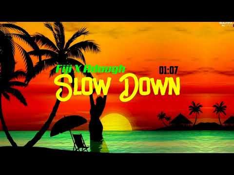 Slow Down (feat Fiji)-A Dough