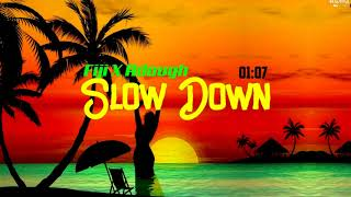 Slow Down (feat Fiji)-A Dough