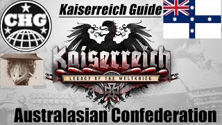 Kaiserreich Guide - Australasian Confederation (ANZAC Day Special)