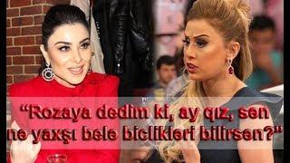 """Rahidə: """"Rozaya dedim ki, ay qız, sən nə yaxşı belə biclikləri bilirsən?"""""""