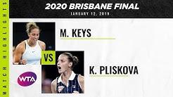 Madison Keys vs. Karolina Pliskova | 2020 Brisbane International Final | WTA Highlights